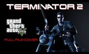 TERMINATOR 2 JD (GTAV cover) FULL FILM 2